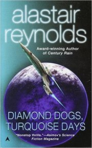 Diamond Dogs, Turquoise Days By Alastair reynolds