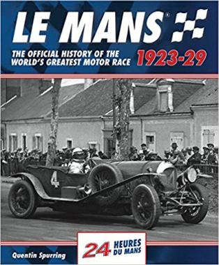 Le Mans 1923-1929 by Quentin Spurring